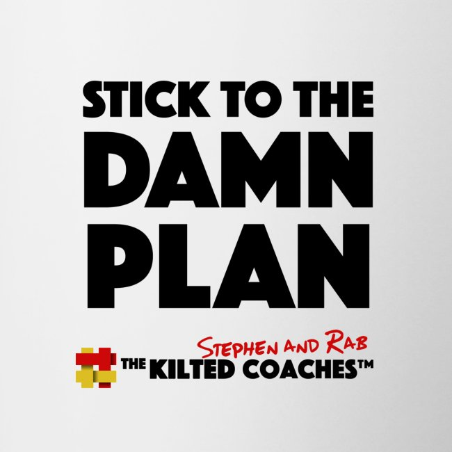 Stick to plan