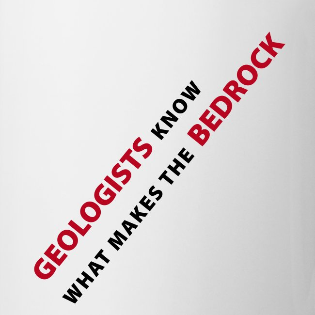 geologists know what makes the bedrock