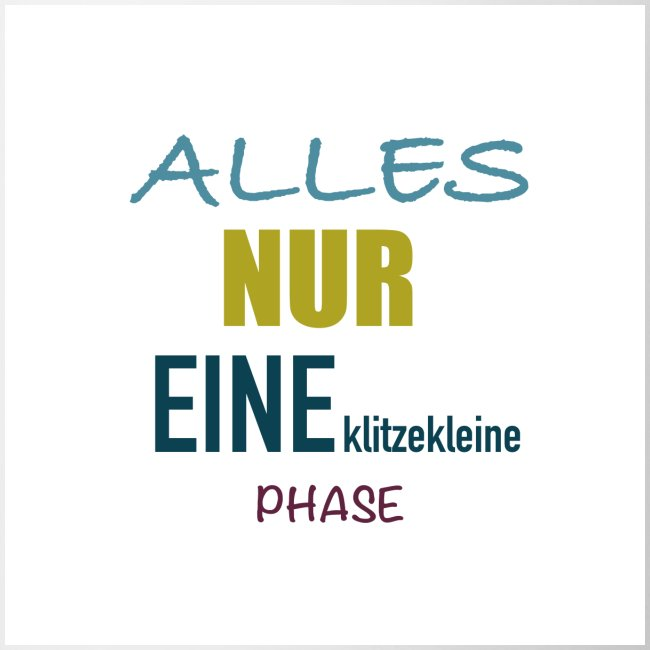 Mutti-Mutmacher: ALLES NUR EINE klitzekleine PHASE