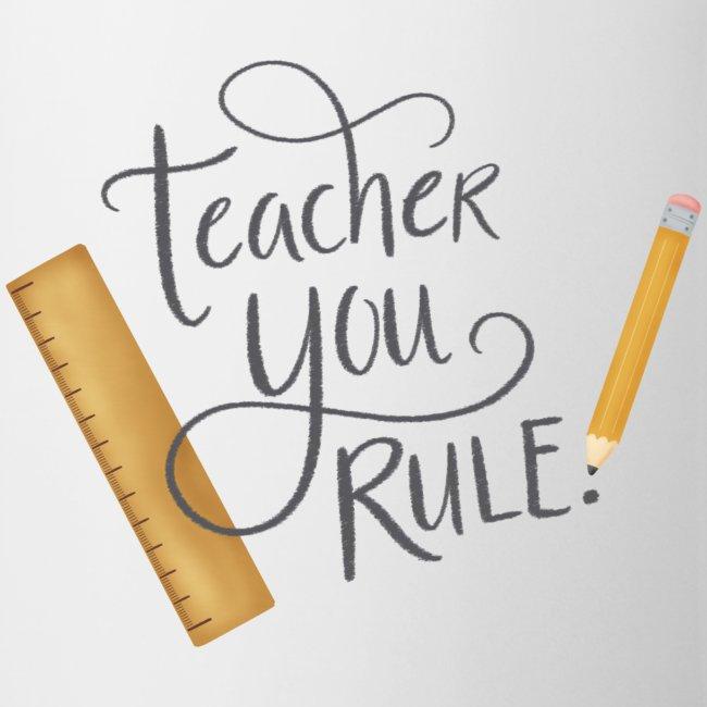 Teacher you rule