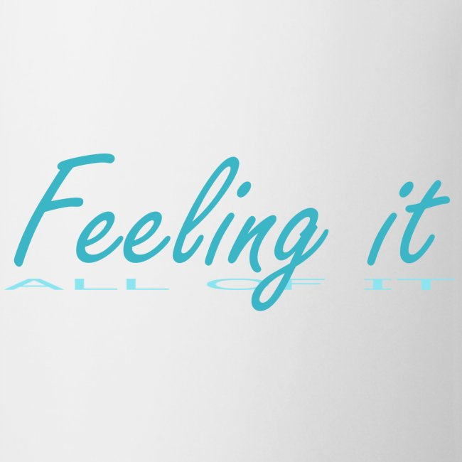 Feeling It (All of It) Women's T-shirt