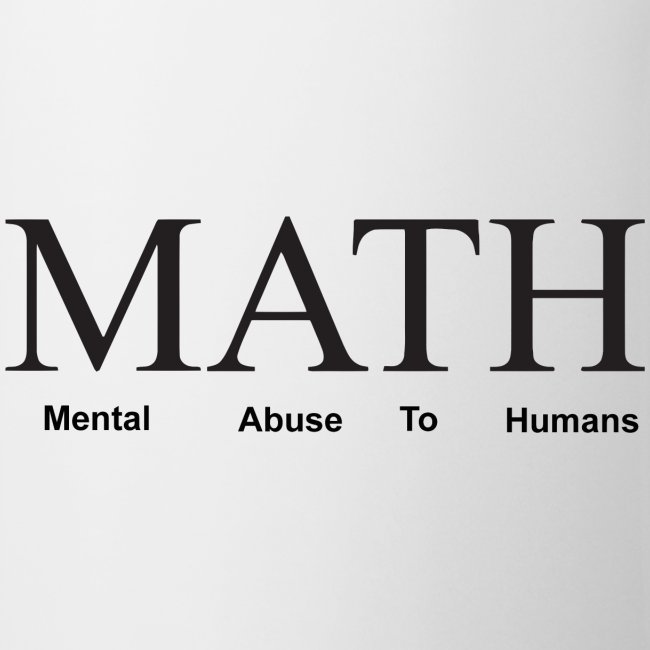 Math mental abuse to humans shirt