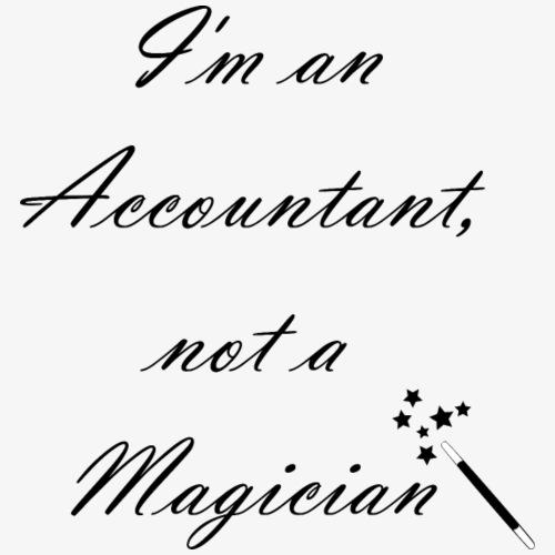 I'm an Accountant, not a Magician - Tasse