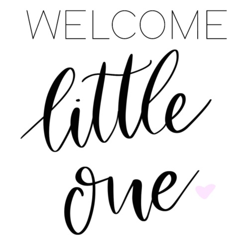 Welcome little one GIRL - Tasse