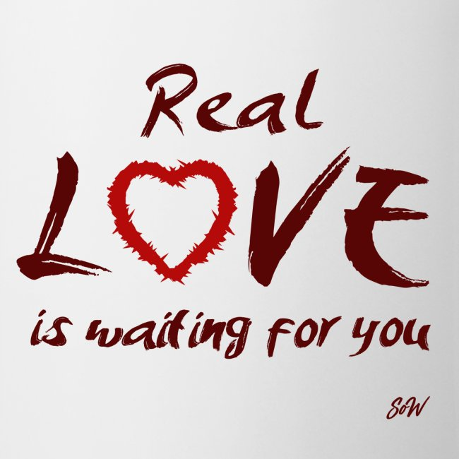 Real love is waiting for you