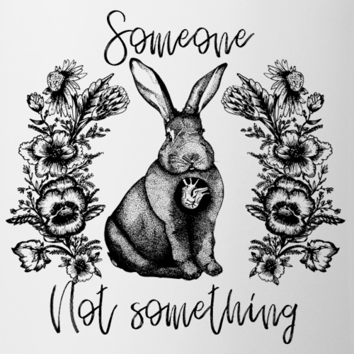 Someone not Something bunny - Mug
