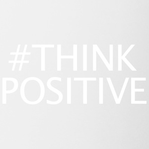 #thinkpositive - Mugg