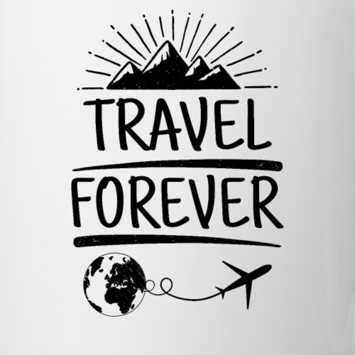 Travel Forever Tasse, Geschenke & mehr - Reisende