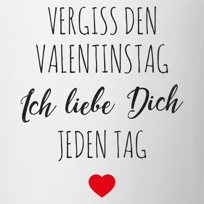 Familienliebe Vergiss Valentinstag Ich Liebe Dich Jeden Tag Tasse