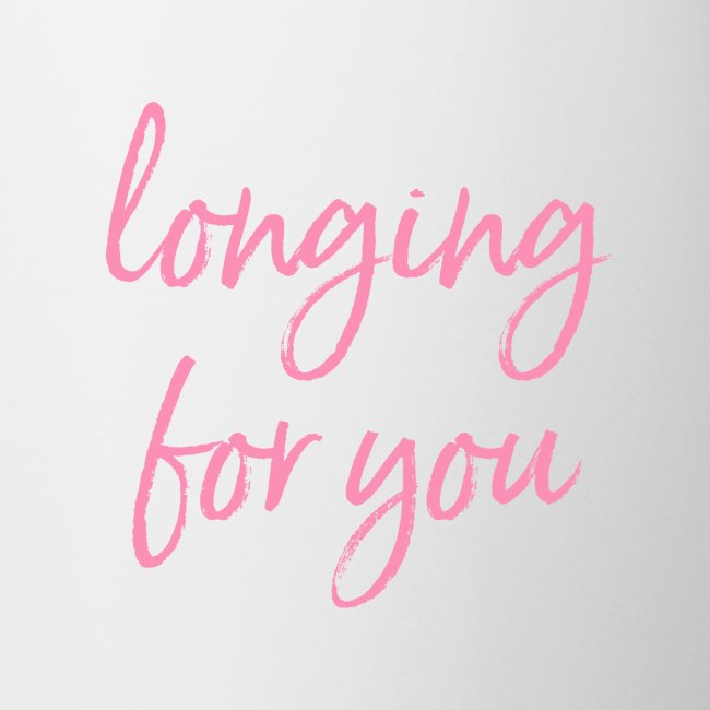 LONGING FOR YOU