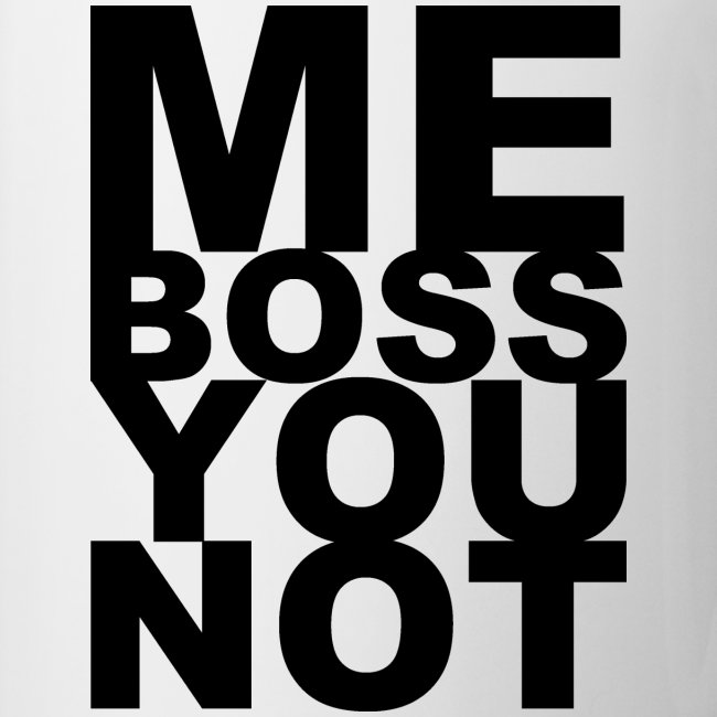Me Boss You Not - Black