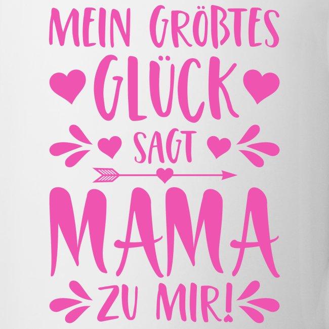 Mein Größtes Glück Sagt Mama Zu Mir Spruch Pink Tasse