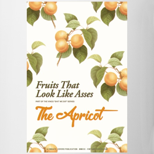 Fruits That Look Like Asses - The Apricot - Mug