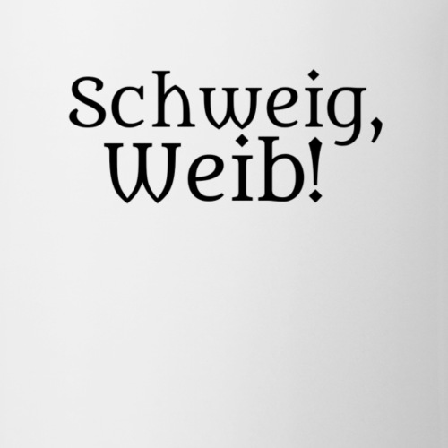 Scheig Weib - Tasse
