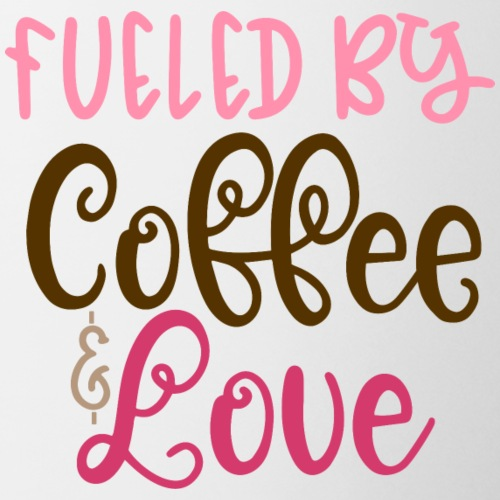 Tasse - Fueled by Coffee & Love - Tasse