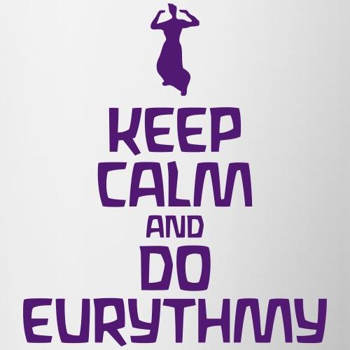 Keep Calm And Do Eurythmy - Tasse