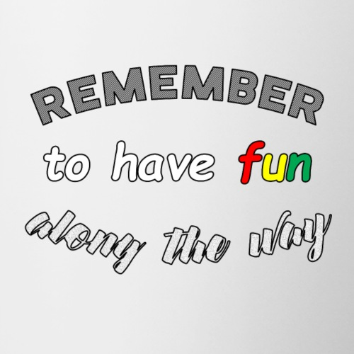 Have Fun Along The Way - Mug