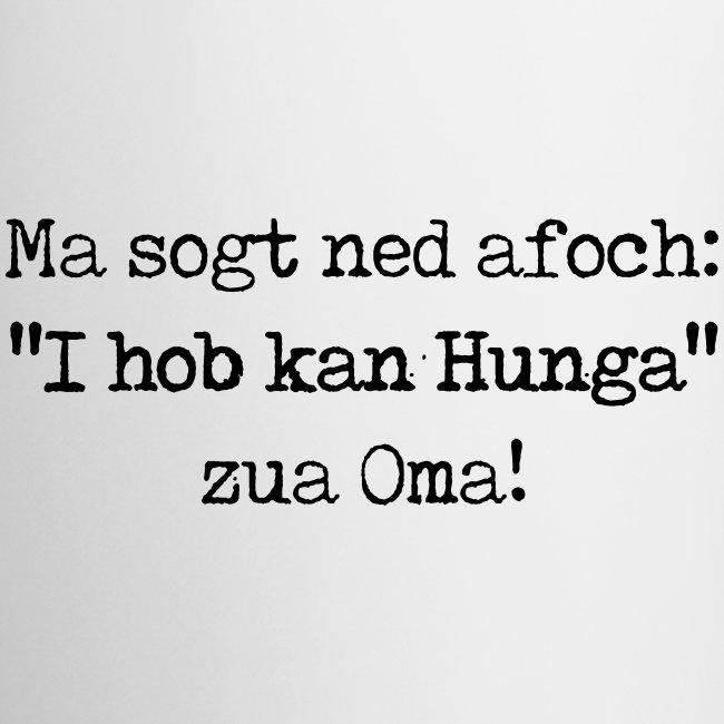 "Vorschau: Ma sogt ned afoch ""I hob kan Hunga"" zua Oma - Tasse"