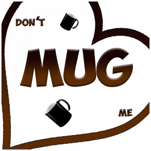 Don t Mug me - Mok