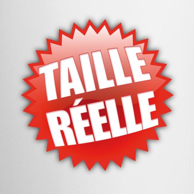 TAILLE REELLE