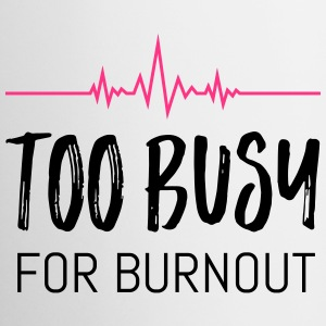 Too busy for burnout - Mug