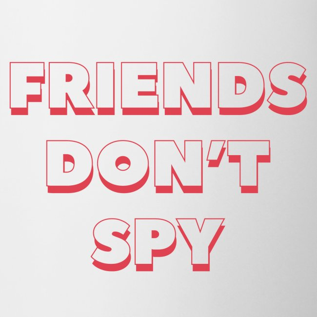 "QUOTE ""FRIENDS DON'T SPY"" ROUGE"