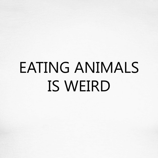 Eating animals is weird