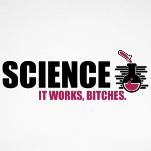 Science It Works Bitches - Men's Long Sleeve Baseball T-Shirt