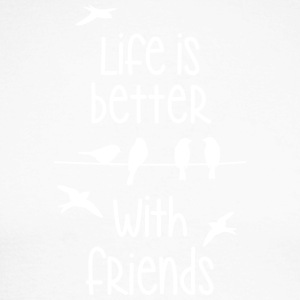 life is better with friends Birds tweeting friend - Men's Long Sleeve Baseball T-Shirt