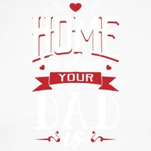 Home is where your dad is - fathers day - Men's Long Sleeve Baseball T-Shirt