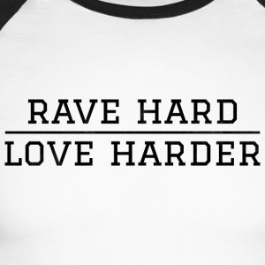 Rave hard - love harder festival - Men's Long Sleeve Baseball T-Shirt