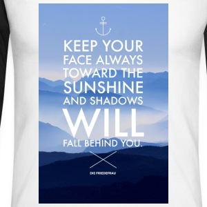 Keep your face always toward the sunshine... - Männer Baseballshirt langarm