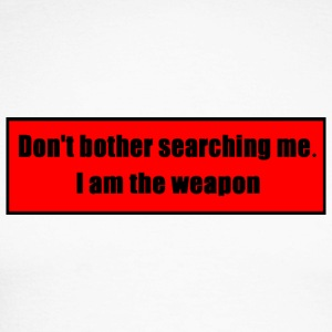 Don't Bother Searching Me - I Am The Weapon - Men's Long Sleeve Baseball T-Shirt