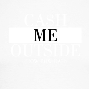 Cash Me Outside - Men's Long Sleeve Baseball T-Shirt