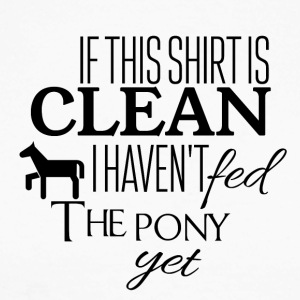 If this shirt is clean I have not fed the pony yet - Men's Long Sleeve Baseball T-Shirt