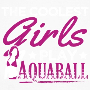 COOLEST GIRLS PLAY AQUABALL - Men's Long Sleeve Baseball T-Shirt