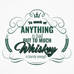 Whiskey - To much of Anything is bad ... - Men's Long Sleeve Baseball T-Shirt