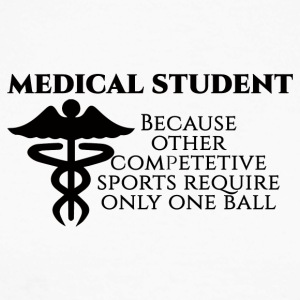 Doctor / Physician: Medical Student, because other - Men's Long Sleeve Baseball T-Shirt