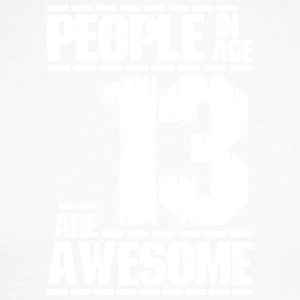 PEOPLE IN AGE 13 ARE AWESOME white - Men's Long Sleeve Baseball T-Shirt