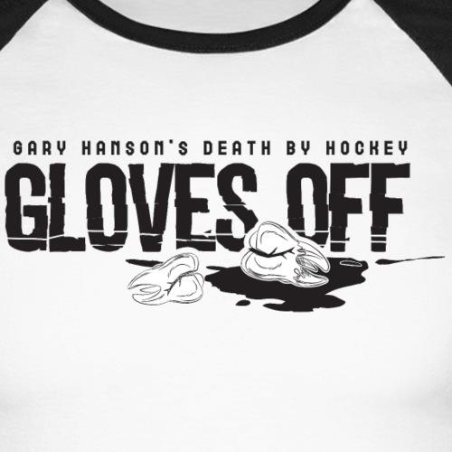 Gloves Off - Men's Long Sleeve Baseball T-Shirt