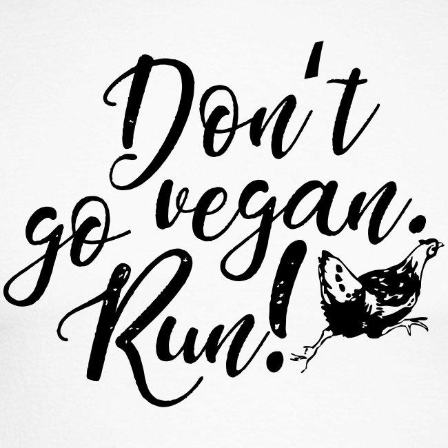 Don't go vegan. Run!
