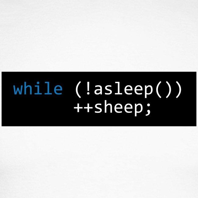 while (!asleep()) ++sheep;