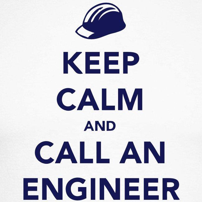 Keep Calm and Call an Engineer