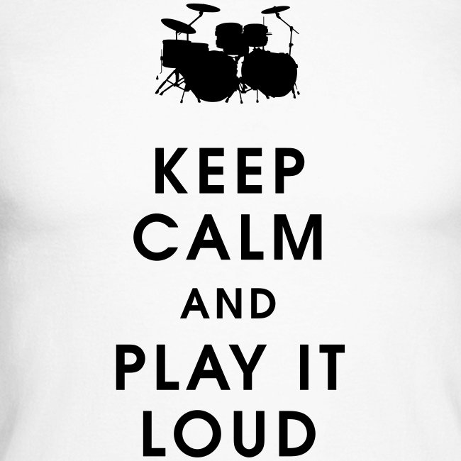 Keep calm and play it loud