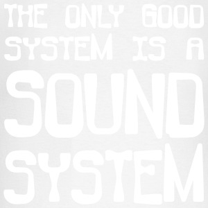 The only good system is a soundsystem - Men's Long Sleeve Baseball T-Shirt