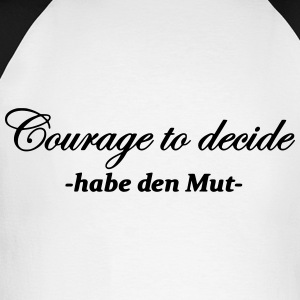 Courage to decide - Männer Baseballshirt langarm