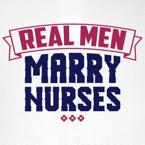 Real Men Marry Nurses - Flexfit Baseball Cap