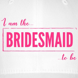 I am the Bridesmaid To Be in Pink - Flexfit Baseball Cap