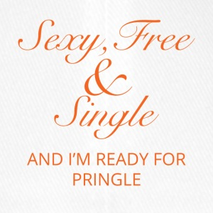 Single: Sexy, Free and Single. And i'm ready for - Flexfit Baseball Cap