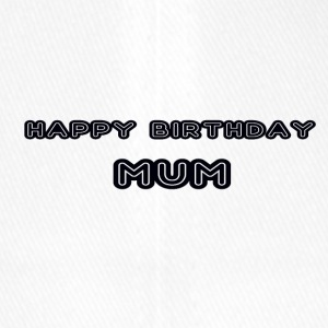 happy birthday mum - Flexfit Baseball Cap